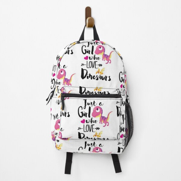 Just a girl who loves dinosaurs Backpack