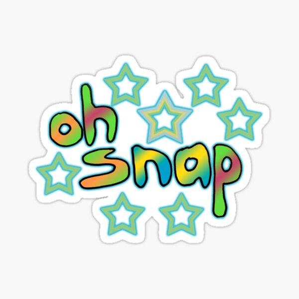 oh snap Sticker