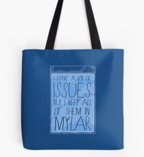 I Keep My Issues in Mylar Tote Bag
