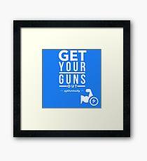 Get Your Guns Out Framed Print