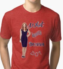 What would Donna do? Tri-blend T-Shirt
