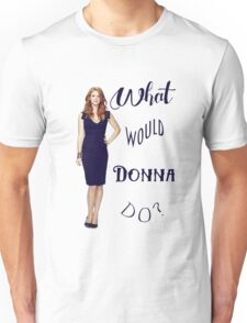 What would Donna do? Unisex T-Shirt