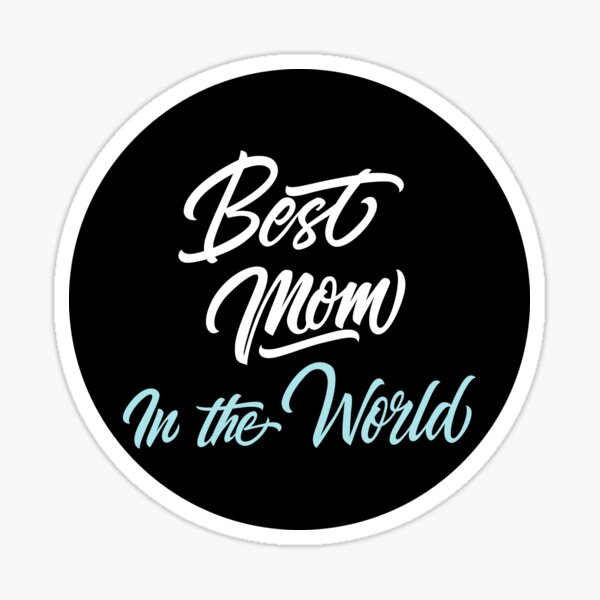 Mothers day gift | Best mom in the world | Black white turquoise  Sticker
