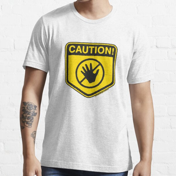 Caution - Do Not Touch! Essential T-Shirt
