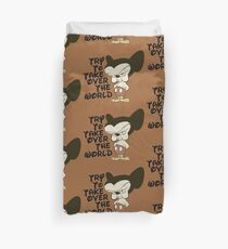 Try To Take Over The World Duvet Cover