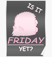 Fluffle Puff - Is It Friday Yet? Poster