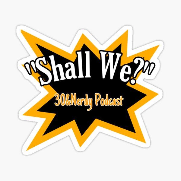 Shall We? Sticker