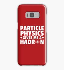 Particle Physics Funny Quote Samsung Galaxy Case/Skin