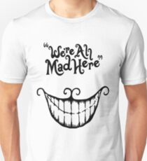 We're All Mad Here Cheshire Cat UniqueT-Shirt For Men And Women T-Shirt