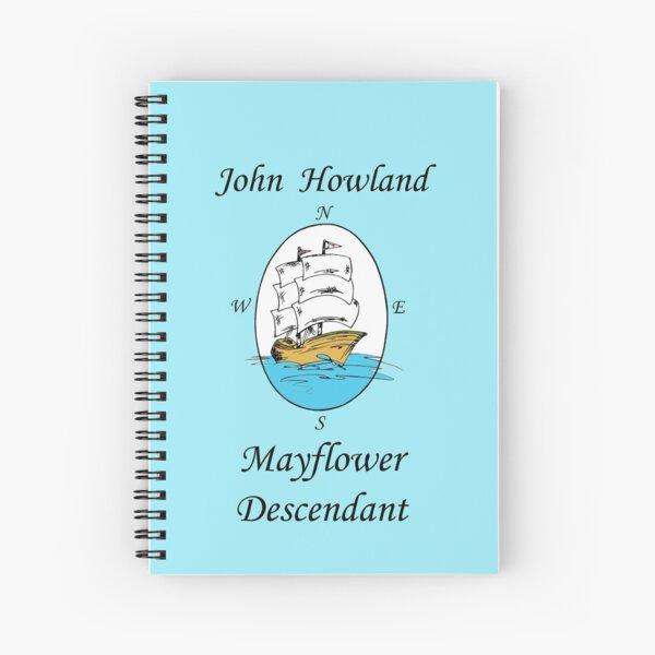 John Howland, Mayflower Descendant Spiral Notebook