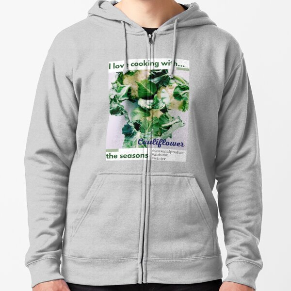 Cooking with the seasons - Cauliflower Zipped Hoodie