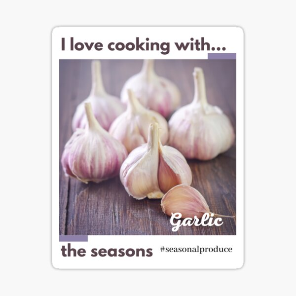Cooking with the seasons - Garlic Sticker