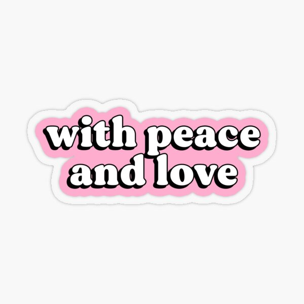 With Peace and love Transparent Sticker