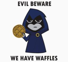 Evil Beware: We Have Waffles | Unisex T-Shirt