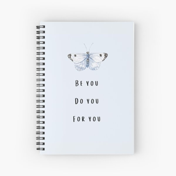Be you Do you For you by Mel-Hun Spiral Notebook