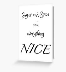 Sugar and Spice - white Greeting Card