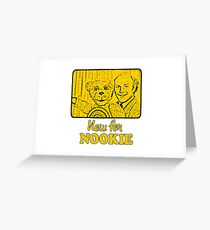Now For Nookie Greeting Card