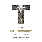 T is for Tullimonstrum by Franz Anthony