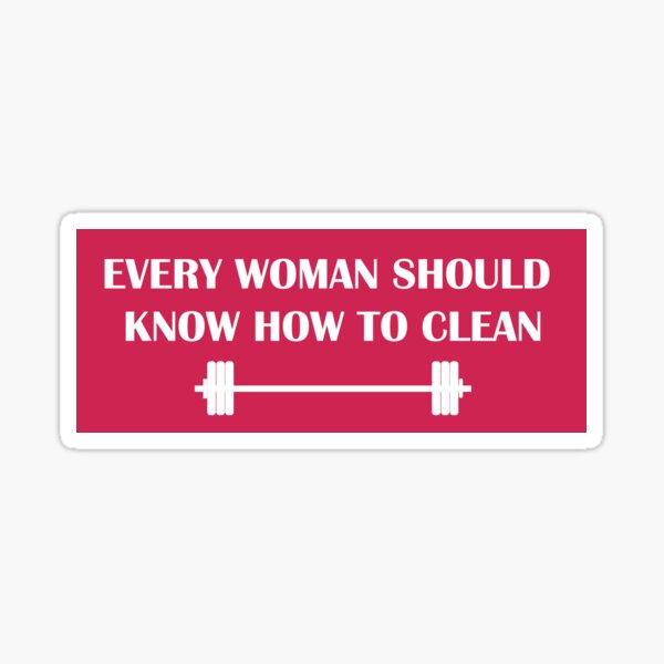 Every Woman Should Know How to Clean Sticker