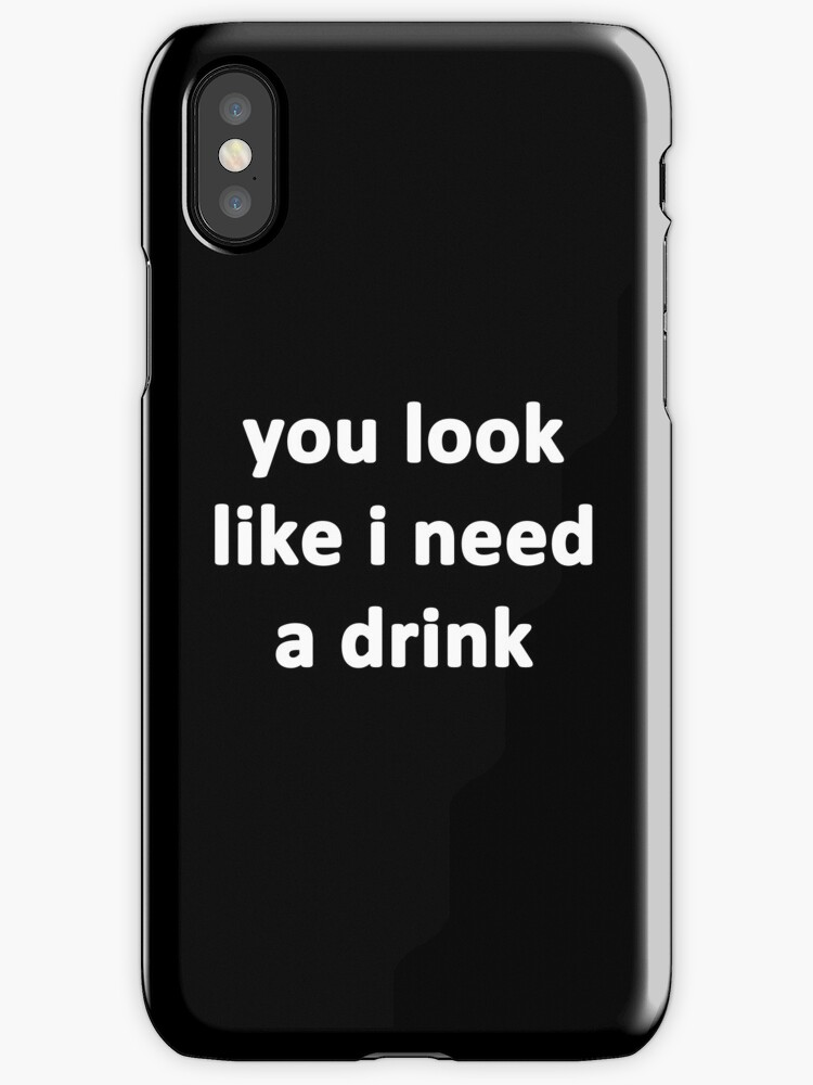 You Look Like I Need a Drink by Chris  Bradshaw