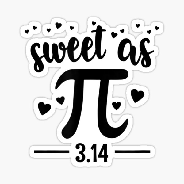 Sweet-As-Pi-National-Pi-Day-March-14th-2021 Sticker