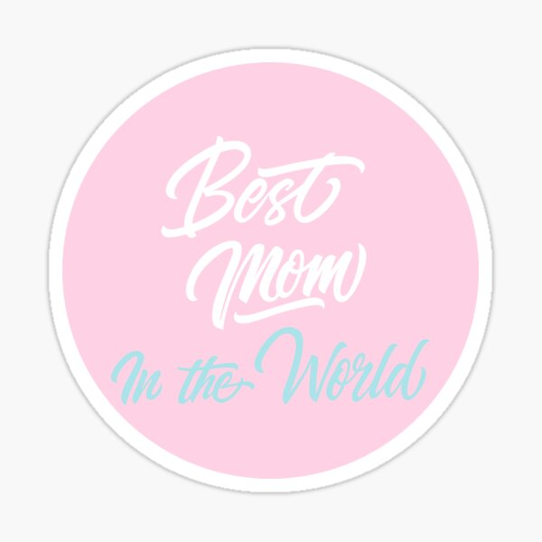 Mothers day gift | Best mom in the world | Pink white turquoise  Sticker
