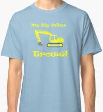 My Big Yellow Trowel Classic T-Shirt