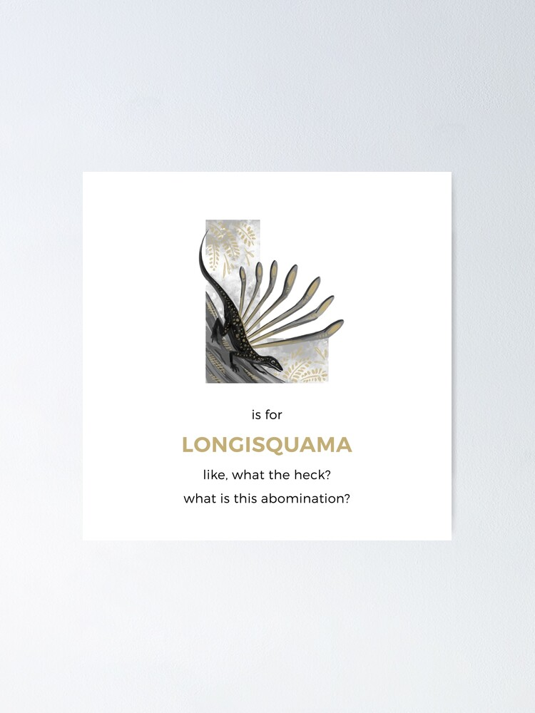 Alternate view of L is for Longisquama Poster