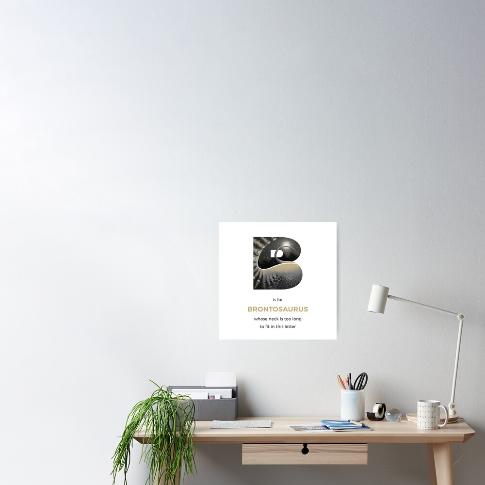 B is for Brontosaurus Poster