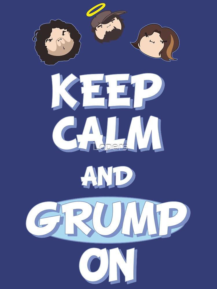 TShirtGifter presents: Game Grumps - Keep Calm And Grump On | Unisex T-Shirt
