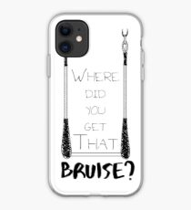 Where Did You Get That Bruise? iPhone Case