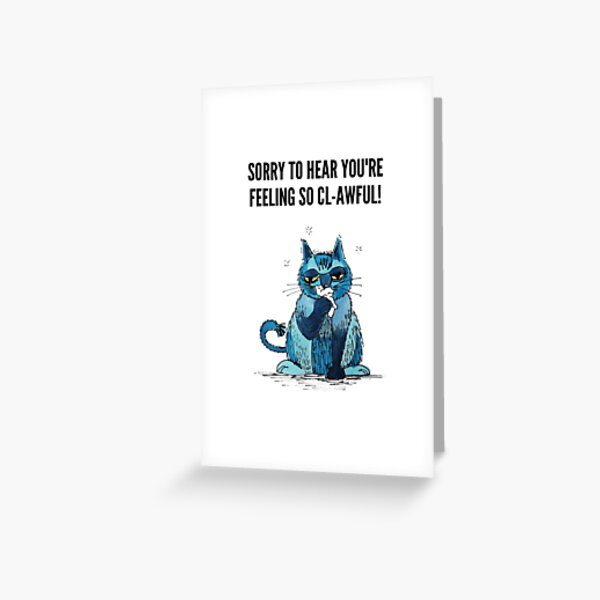 Sorry to hear you're feeling so cl-awful - get well soon card Greeting Card
