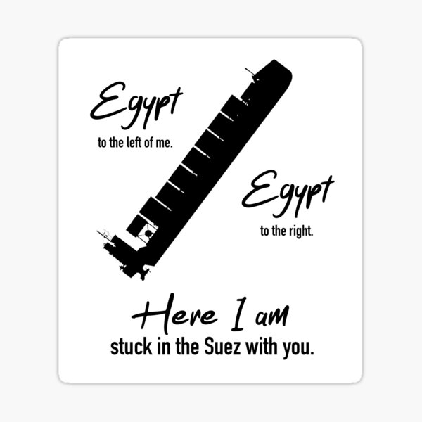 Stuck in the Suez With You Sticker
