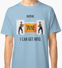 Now TAYNE I can get into  Classic T-Shirt