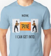 Now TAYNE I can get into  Unisex T-Shirt