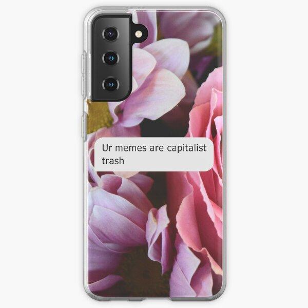Ur Memes Are Capitalist Trash Samsung Galaxy Soft Case