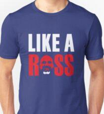 Like a Ross! Unisex T-Shirt