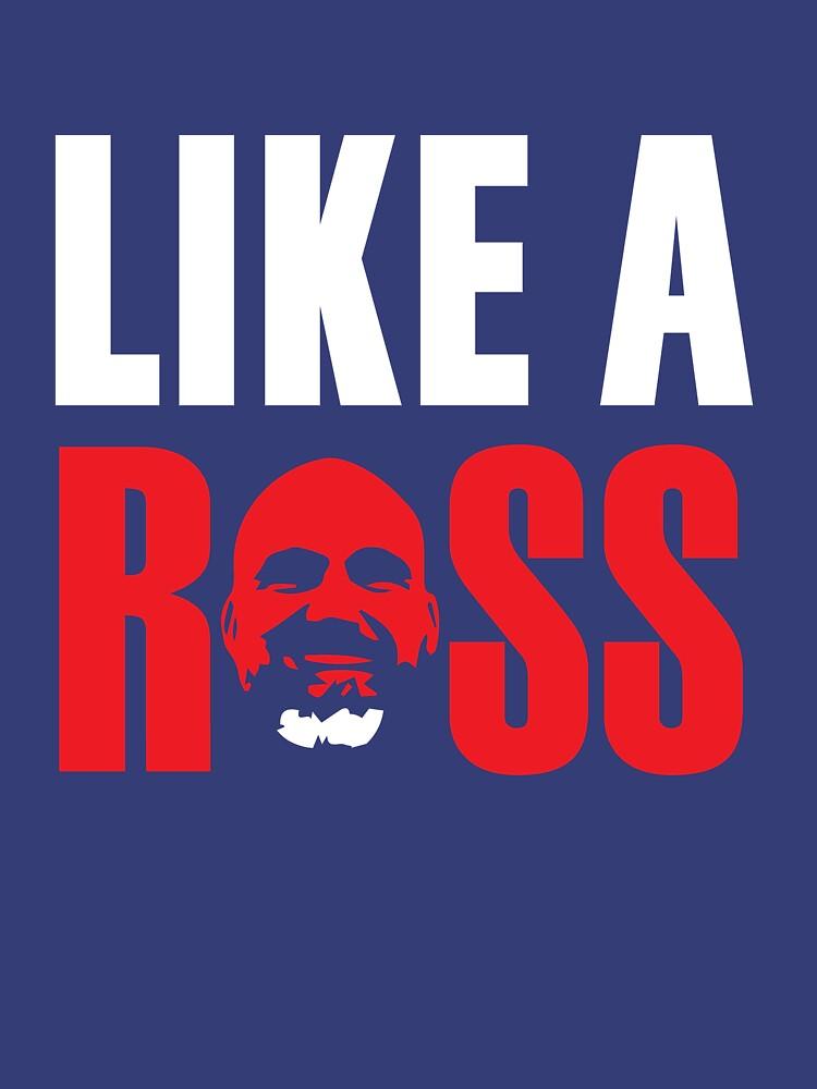 Like a Ross! | Classic T-Shirt