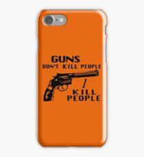 Guns Don't Kill People I Kill People iPhone Case/Skin