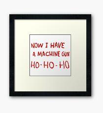 Now I Have A Machine Gun Framed Print