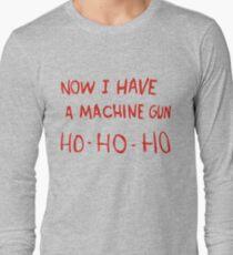 Now I Have A Machine Gun Long Sleeve T-Shirt