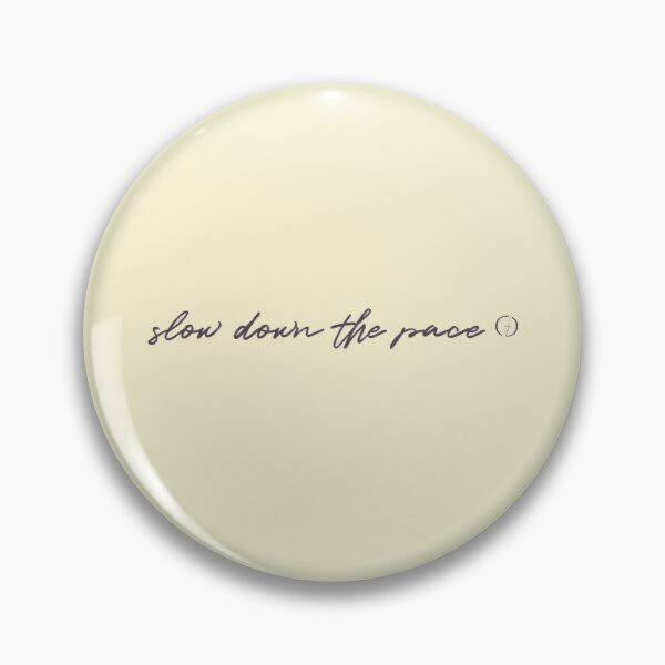 Slow Down the Pace | Gaudard | Purple Pin