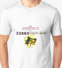 The Adventures of Zorro and Robin Hood! Unisex T-Shirt
