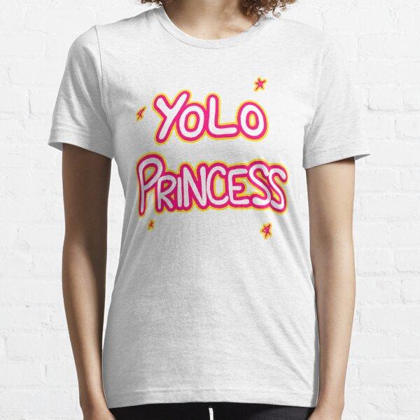 Yolo Princess shirt Essential T-Shirt