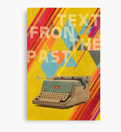 Retro Collection  --  Text From The Past Canvas Print