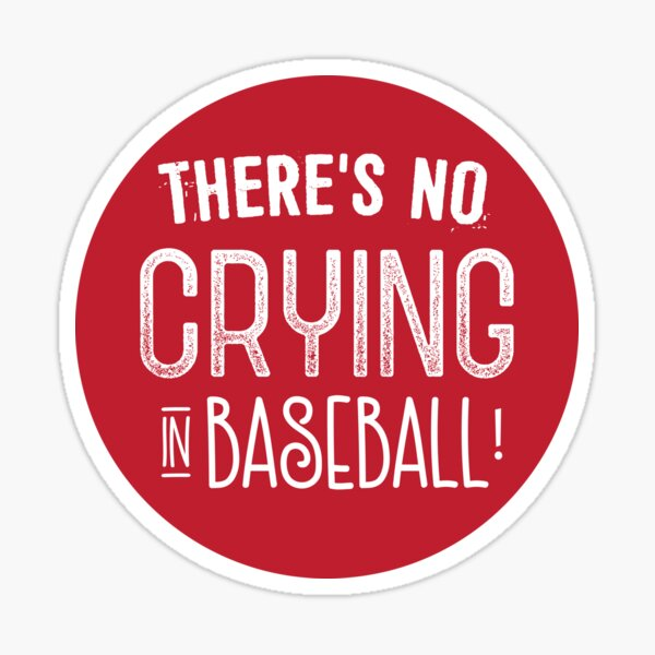 There's no crying in baseball! Sticker