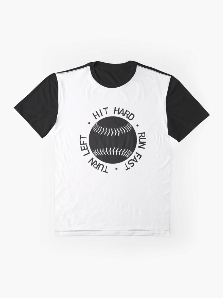 Alternate view of Hit Hard Run Fast Turn Left Graphic T-Shirt