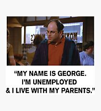 My name is George Photographic Print