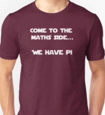 Come to the Maths side.. We have Pi Unisex T-Shirt