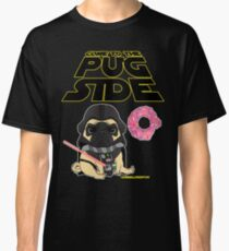 Come to the Pug Side Classic T-Shirt